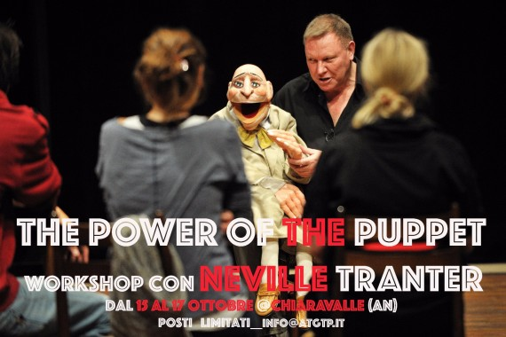 "WORKSHOP ""THE POWER OF THE PUPPET""  a cura di NEVILLE TRANTER"